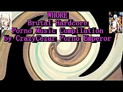 whore brutal porno music compilation by crazycezar73